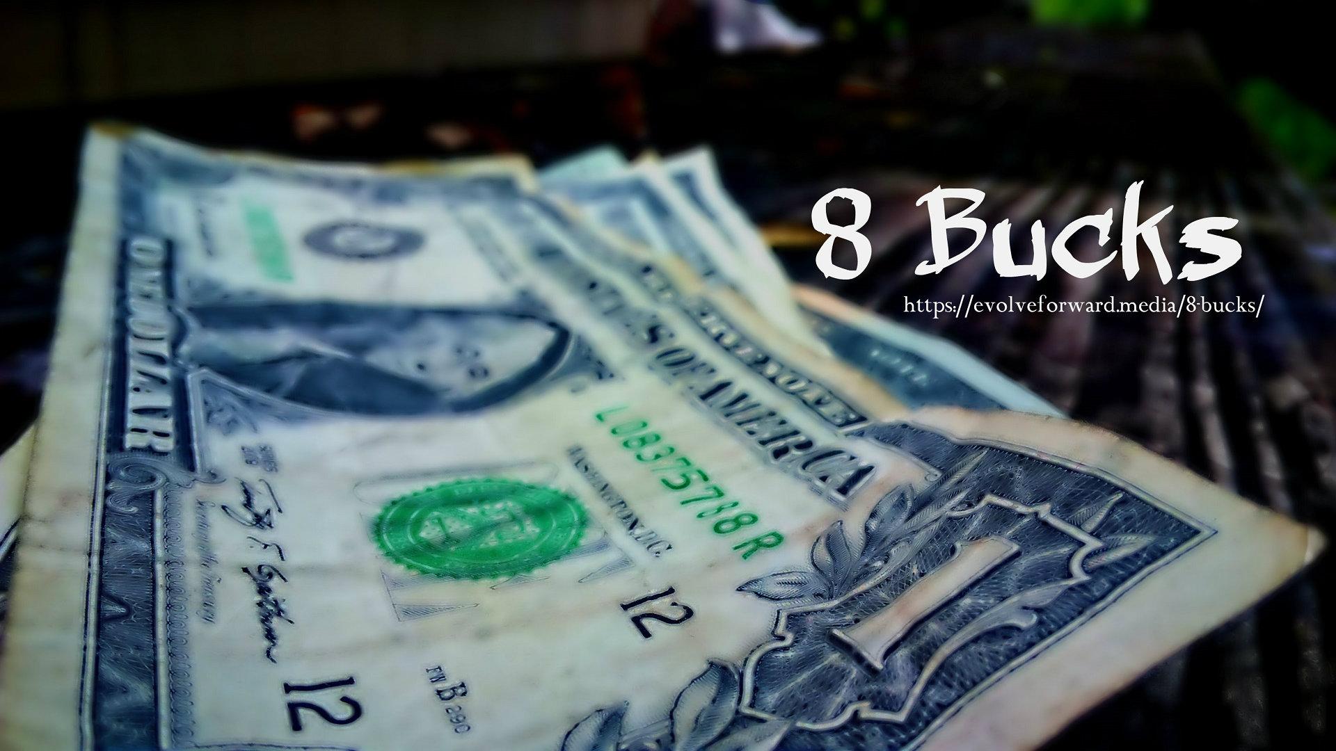 8 Bucks
